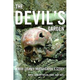 The Devil's Garden - A War Crimes Investigator's Story by John R. Cenc