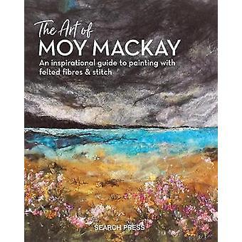 Kunsten at Moy Mackay - en inspirerende Guide til maleri med filtet