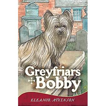 Greyfriars Bobby by Eleanor Atkinson - 9781849342162 Book