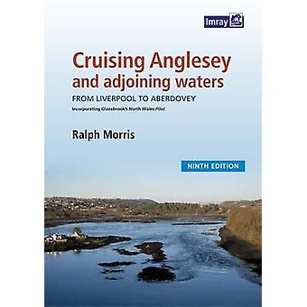 Cruising Anglesey and Adjoining Waters - Cruising Anglesey and Adjoini