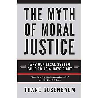 Mito de la justicia Moral: por eso nuestro sistema jurídico no hace lo que es correcto