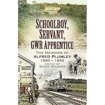 Koulupoika, palvelija, GWR oppipoika: Alfred Plumley 1880 1892 muistelmat