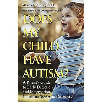 Mio figlio ha l'autismo?: Guida del genitore alla diagnosi precoce e l'intervento nei disturbi dello spettro autistico
