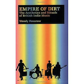 Imperium av smuts: estetik och ritualer av brittisk Indie musik (musik och kultur)