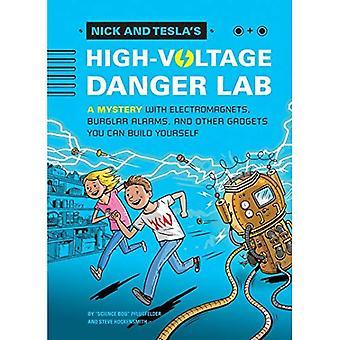 Nick och Teslas högspännings-fara Lab: en roman med elektromagneter, inbrottslarm och andra prylar du kan bygga själv