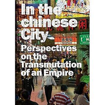 Kiina kaupunki: näkökulmia imperiumi transmutaatiot