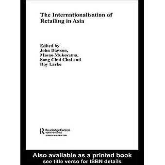 The Internationalisation of Retailing in Asia by Donegan & Greg Weiss
