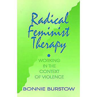 Terapia femminista radicale lavorando nel contesto della violenza da Burstow & Bonnie
