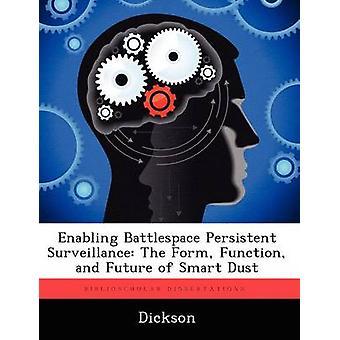 Battlespace Persistent Surveillance die Formularfunktion und Zukunft der intelligenten Staub von Dickson & G. Ed ermöglichen.