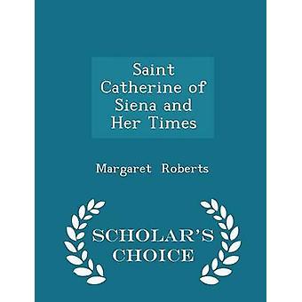 سانت كاترين سيينا ولها أوقات العلماء الطبعة اختيار طريق روبرتس & مارغريت
