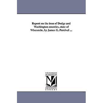ダッジとワシントン郡のウィスコンシン州ジェームス g. パーシバルによっての鉄に関する報告書.パーシバル ・ ジェームズ ・ ゲートで
