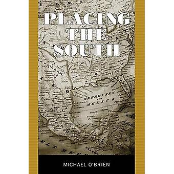 Placing the South by OBrien & Michael