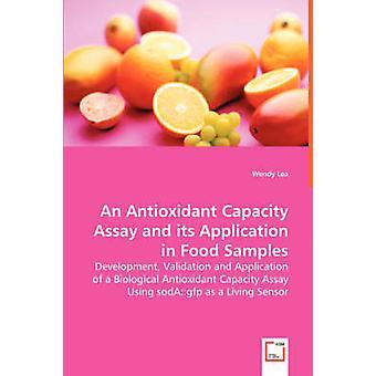Eine antioxidative Kapazität Assay und ihre Anwendung in Lebensmittelproben von Lea & Wendy