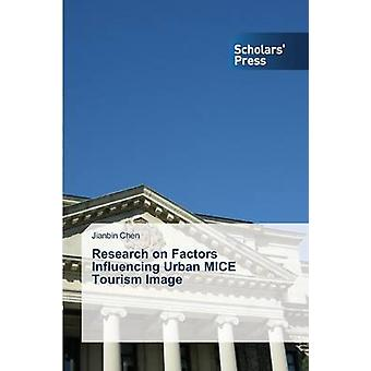Research on Factors Influencing Urban MICE Tourism Image by Chen Jianbin