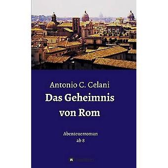 Das Geheimnis Von ROM durch Celani & Antonio C.