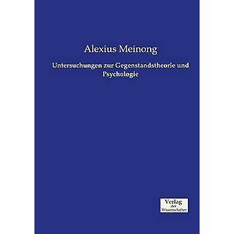 Untersuchungen zur Gegenstandstheorie und Psychologie by Meinong & Alexius