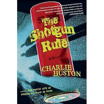 The Shotgun Rule - A Novel by Charlie Huston - 9780345481368 Book