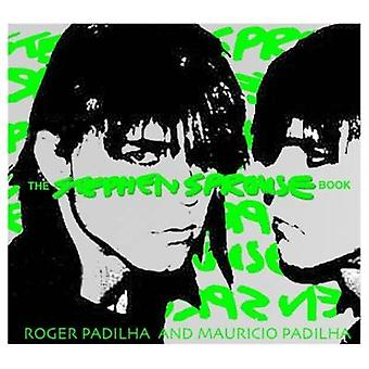 The Stephen Sprouse Book by Roger Padilha - Mauricio Padilha - 978084