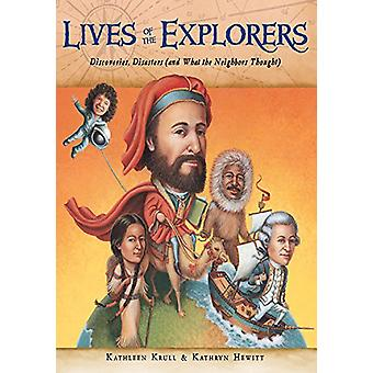 Lives of the Explorers - Discoveries - Disasters (and What the Neighbo