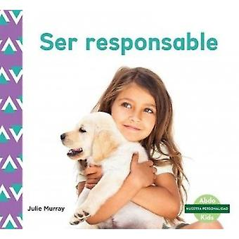 Ser Responsable (Responsibility) by Julie Murray - 9781532106255 Book