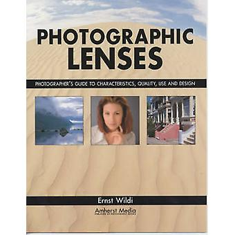 Photographic Lenses - Photographer's Guide to Characteristics - Qualit