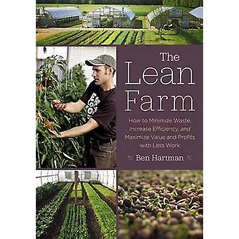The Lean Farm - How to Minimize Waste - Increase Efficiency - and Maxi