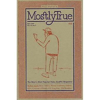 Mostly True - The West's Most Popular Hobo Graffiti Magazine (2nd) by