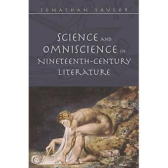 Science & Omniscience in Nineteenth Century Literature by Jonathan Ta