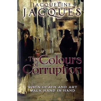 The Colours of Corruption by Jacqueline Jacques - 9781906784539 Book