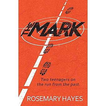 The Mark by Rosemary Hayes - 9781909991187 Book