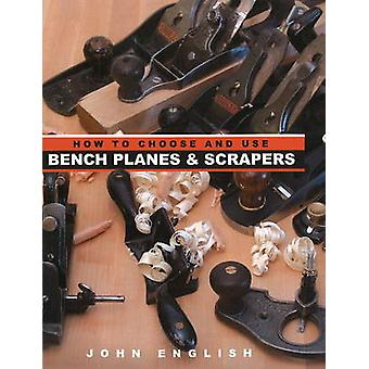 How to Choose and Use Bench Planes and Scrapers by John English - 978