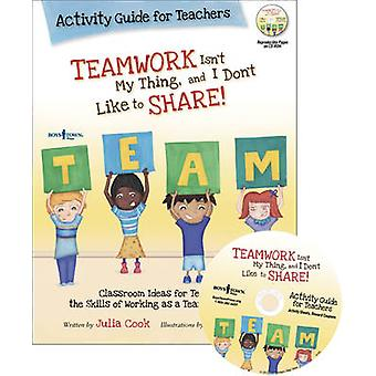 Teamwork Isn't My Thing - and I Don't Like to Share! - Activity Guide