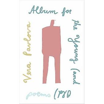 Album For The Young (And Old) by Vera Pavlova - 9780451494788 Book