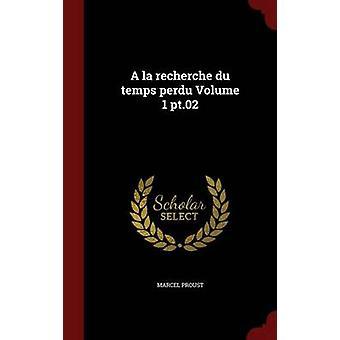 a la Recherche Du Temps Perdu Volume 1 PT.02 by Marcel Proust - 97813