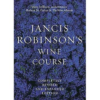 Jancis Robinson's Wine Guide - A Guide to the World of Wine by Jancis