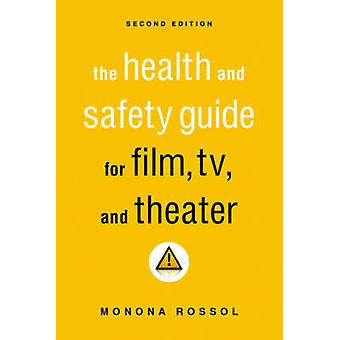The Health and Safety Guide for Film - TV - and Theater (2nd) by Mono