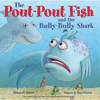 The Pout-Pout Fish and the Bully-Bully Shark by Deborah Diesen - 9780
