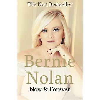 Now and Forever by Bernie Nolan - 9781444776805 Book
