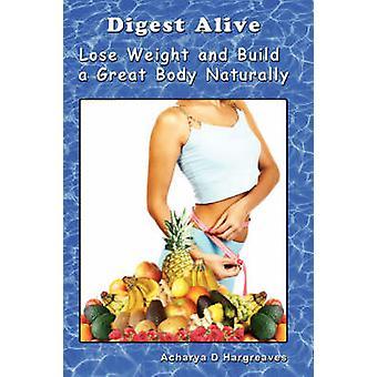 Digeri vivi perdere peso e costruire un grande corpo naturalmente da Hargreaves & Acharya D.