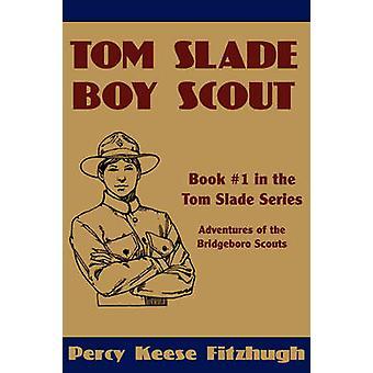 Tom Slade Boy Scout by Fitzhugh & Percy Keese