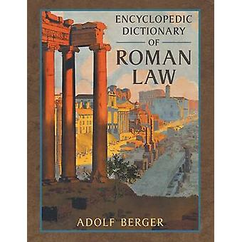 Encyclopedic Dictionary of Roman Law by Berger & Adolf
