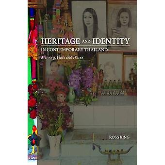 Heritage and Identity in Contemporary Thailand - Memory - Place and Po