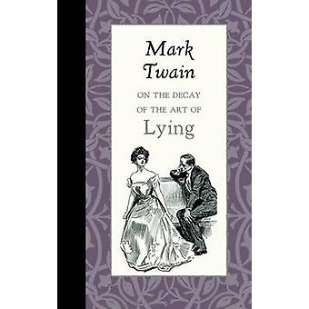 On the Decay of the Art of Lying by Mark Twain - 9781429096164 Book