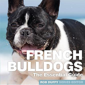 French Bulldogs The Essential Guide by Duffy & Robert