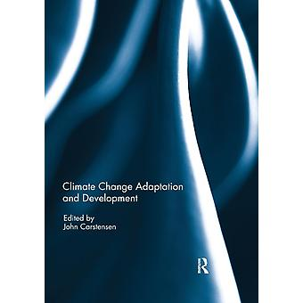 Climate Change Adaptation and Development by John Carstensen