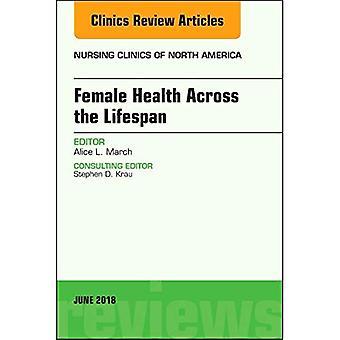 Women's Health Across the Lifespan, An Issue of Nursing Clinics (The Clinics: Nursing)