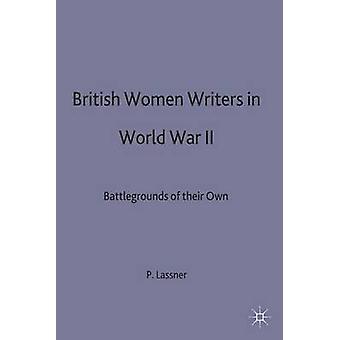 British Women Writers of World War 2 by Lassner