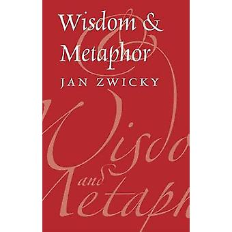 Wisdom & Metaphor (2nd) by Jan Zwicky - 9781550595659 Book