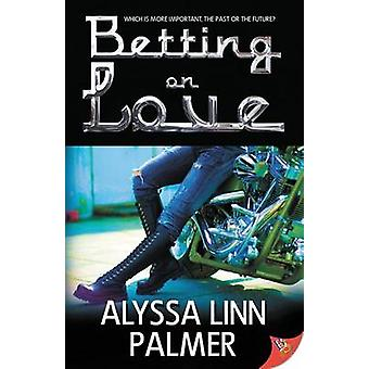 Betting On Love by Palmer & Alyssa Linn
