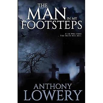 The Man in My Footsteps by Lowery & Anthony